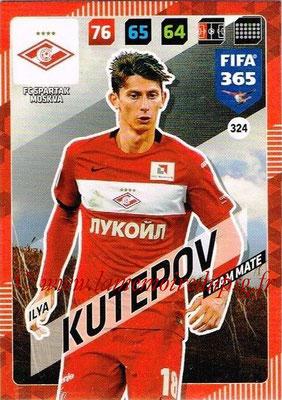 2017-18 - Panini FIFA 365 Cards - N° 324 - Ilya KUTEPOV (Spartak Moscou)