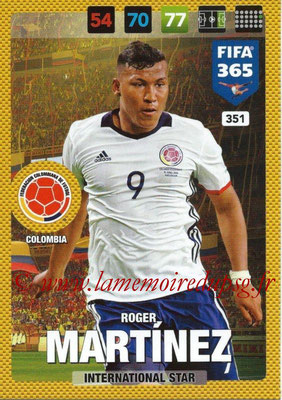 2016-17 - Panini Adrenalyn XL FIFA 365 - N° 351 - Roger MARTINEZ (Colombie) (International Star)