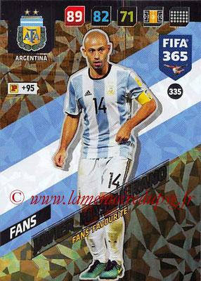 2017-18 - Panini FIFA 365 Cards - N° 335 - Javier MASCHERANO (Argentine) (Fans' Favourite)