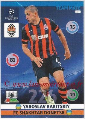 2014-15 - Adrenalyn XL champions League N° 237 - Yaroslav RAKITSKIY (FC Shakhtar Donetsk)