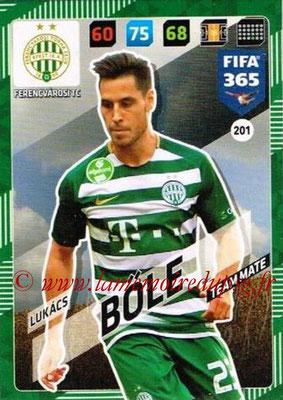 2017-18 - Panini FIFA 365 Cards - N° 201 - Lukacs BOLE (Ferencvaros TC)