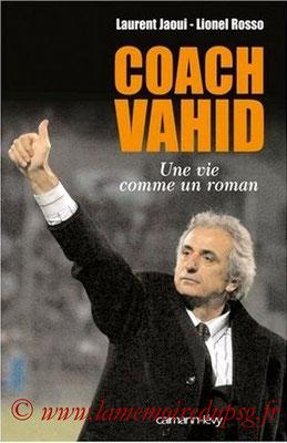 2006-02-08 - Coach Vahid, une vie comme un roman (Calmann-Lévy, 225 pages)