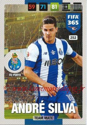 2016-17 - Panini Adrenalyn XL FIFA 365 - N° 252 - Andre SILVA (FC Porto)