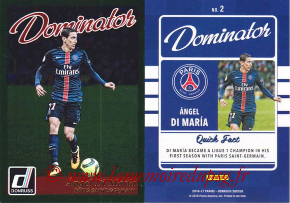 2016 - Panini Donruss Cards - N° D02 - Angel DI MARIA (Paris Saint-Germain) (Dominator)
