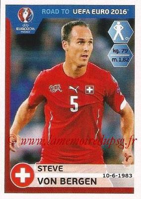 Panini Road to Euro 2016 Stickers - N° 357 - Steve VON BERGEN (Suisse)