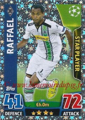 2015-16 - Topps UEFA Champions League Match Attax - N° 233 - RAFFAEL (VfL Borussia Mönchengladbach) (Star Player)
