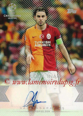 2015-16 - Topps UEFA Champions League Showcase Soccer - N° CLA-SI - Selçuk INAN (Galatasaray AS) (Base Autographs Cards)