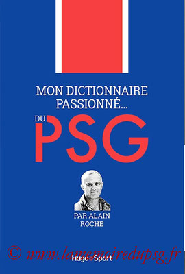 2016-10-27 - Mon dictionnaire passionné du PSG (Hugo Sports, 255 pages)