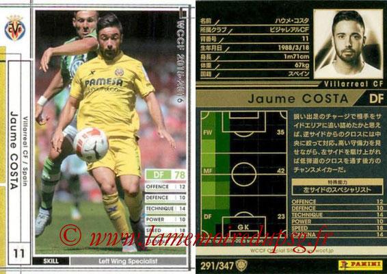 2015-16 - Panini WCCF - N° 291 - Jaume COSTA (Villarreal CF