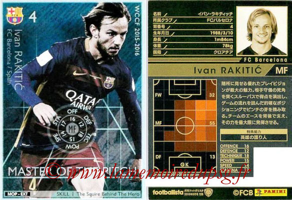 2015-16 - Panini WCCF - N° MOP-EXT1 - Ivan RAKITIC (FC Barcelone) (Master Of the Pitch) (Extra)