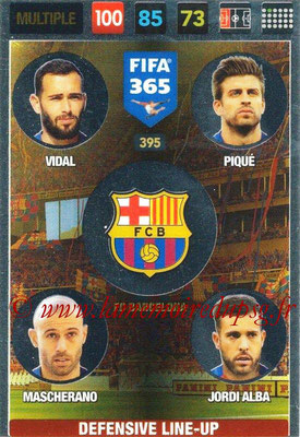 2016-17 - Panini Adrenalyn XL FIFA 365 - N° 395 - VIDAL + PIQUE + MASCHERANO + JORDI ALBA (FC Barcelone) (Defensive Line-Up)