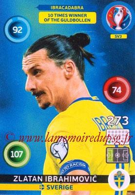 Panini Euro 2016 Cards - N° SV3 - Zlatan IBRAHIMOVIC (2012-??, PSG > 2016, Suède) (Ibracadabra) (Nordic Edition)