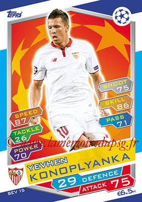 2016-17 - Topps UEFA Champions League Match Attax - N° SEV15 - Yevhen KONOPLYANKA (FC Seville)