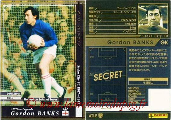 2013-14 - WCCF - N° ATLE01 - Gordon BANKS (Stocke City FC) (All Time Legend)