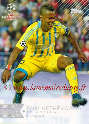 2015-16 - Topps UEFA Champions League Showcase Soccer - N° 076 - Foxi KETHEVOAMA (FC Astana)