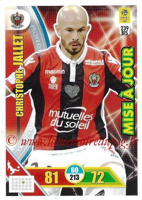 2017-18 - Panini Adrenalyn XL Ligue 1 - N° 239bis - Christophe JALLET (Nice) (Mise à jour)