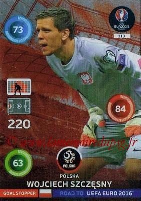 Panini Road to Euro 2016 Cards - N° 313 - Wojciech SZCZESNY (Pologne) (Goal Stopper)