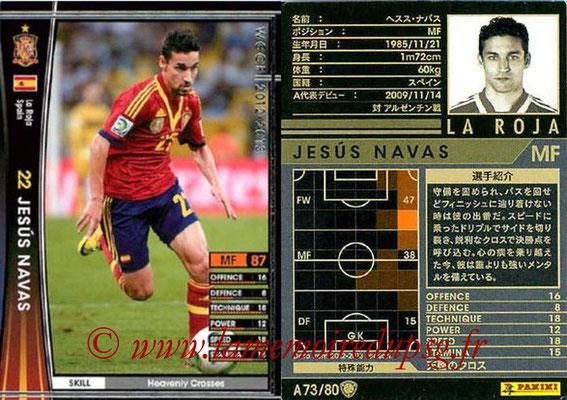 2012-13 - WCCF - N° A73 - Jesus NAVAS (Espagne)