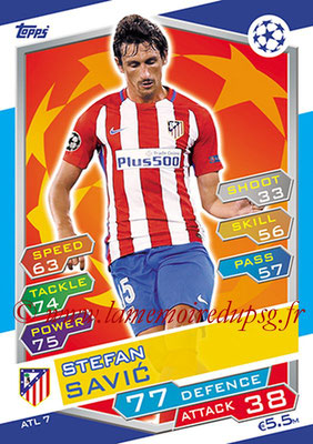 2016-17 - Topps UEFA Champions League Match Attax - N° ATL7 - Stefan SAVIC (Club Atletico de Madrid)