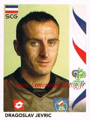 2006 - Panini FIFA World Cup Germany Stickers - N° 209 - Dragoslav JEVRIC (Serbie)
