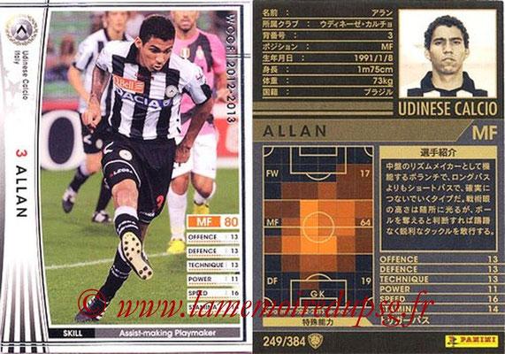 2012-13 - WCCF - N° 249 - ALLAN (Udinese  Calcio)