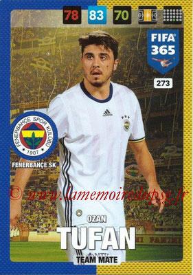 2016-17 - Panini Adrenalyn XL FIFA 365 - N° 273 - Ozan TUFAN (Fenerbahçe SK)