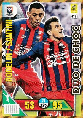 2017-18 - Panini Adrenalyn XL Ligue 1 - N° 433 - Ronny RODELIN + Ivan SANTINI (Caen) (Duo de Choc)