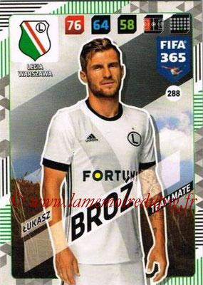 2017-18 - Panini FIFA 365 Cards - N° 288 - Lukasz BROZ (Legia Varsovie)
