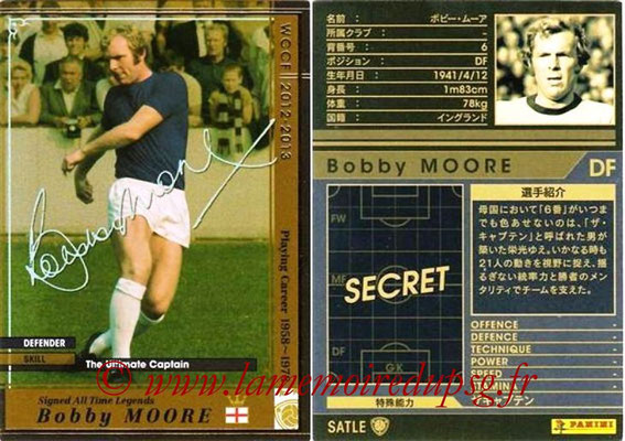 2012-13 - WCCF - N° SATLE1 - Bobby MOORE (Angleterre) (Signed All Time Legend)