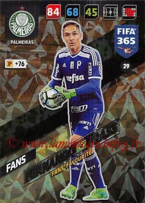 2017-18 - Panini FIFA 365 Cards - N° 029 - Fernando PRASS (Palmeiras) (Fans' Favourite)