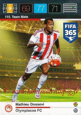 2015-16 - Panini Adrenalyn XL FIFA 365 - N° 115 - Mathieu DOSSEVI (Olympiacos FC) (Team Mate)