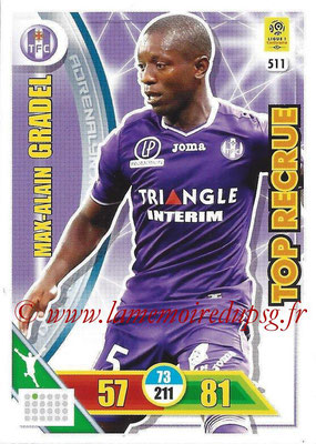 2017-18 - Panini Adrenalyn XL Ligue 1 - N° 511 - Max-Alain GRADEL (Toulouse) (Top Recrue)