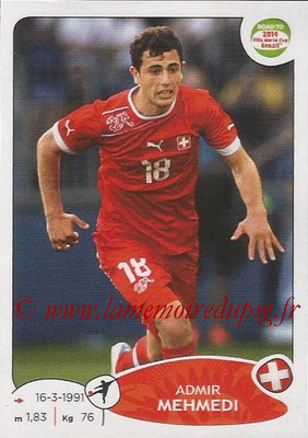 2014 - Panini Road to FIFA World Cup Brazil Stickers - N° 368 - Admir MEHMEDI (Suisse)