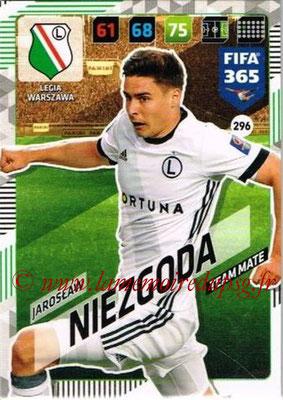 2017-18 - Panini FIFA 365 Cards - N° 296 - Jaroslaw NIEZGODA (Legia Varsovie)