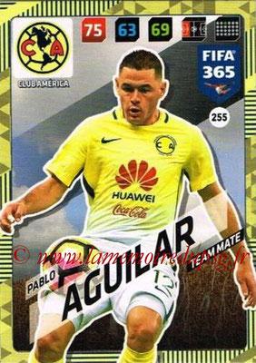 2017-18 - Panini FIFA 365 Cards - N° 255 - Pablo AGUILAR (Club America)