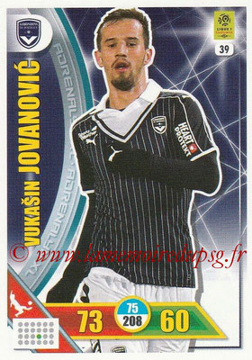 2017-18 - Panini Adrenalyn XL Ligue 1 - N° 039 - Vukasin JOVANOVIC (Bordeaux)