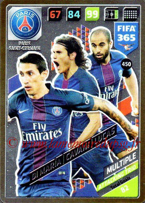 2017-18 - Panini FIFA 365 Cards - N° 450 - Angel DI MARIA + Edinson CAVANI + LUCAS (Paris Saint-Germain) (Attacking Trio)