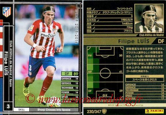 2015-16 - Panini WCCF - N° 230 - Filipe LUIS (Club Atlético de Madrid)