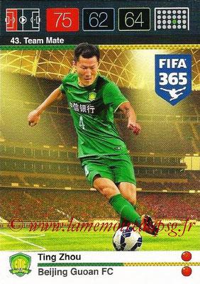 2015-16 - Panini Adrenalyn XL FIFA 365 - N° 043 - Ting ZHOU (Beijing Guoan FC) (Team Mate)