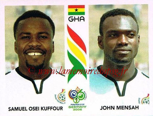2006 - Panini FIFA World Cup Germany Stickers - N° 314 - Samuel OSEI KUFFOUR + John MENSAH (Ghana)