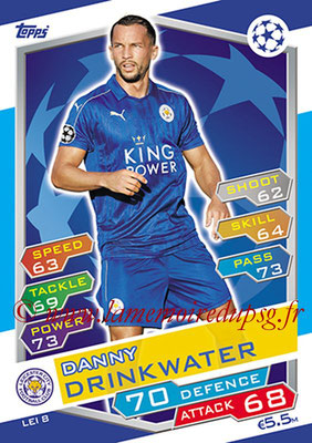 2016-17 - Topps UEFA Champions League Match Attax - N° LEI8 - Danny DRINKWATER (Leicester City FC)