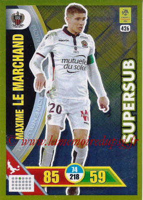 2017-18 - Panini Adrenalyn XL Ligue 1 - N° 426 - Maxime LE MARCHAND (Nice) (Supersub)
