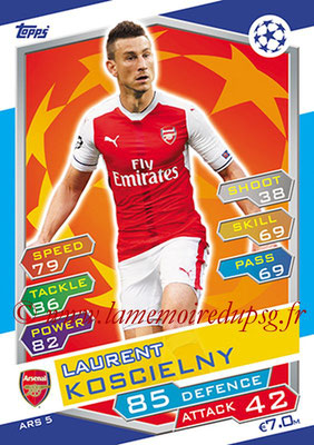 2016-17 - Topps UEFA Champions League Match Attax - N° ARS5 - Laurent KOSCIELNY (Arsenal FC)