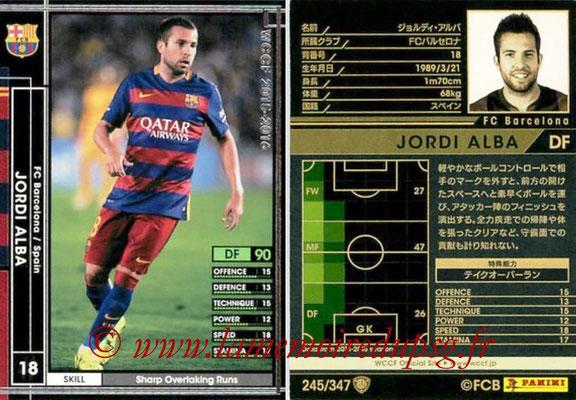 2015-16 - Panini WCCF - N° 245 - Jordi ALBA (FC Barcelone)