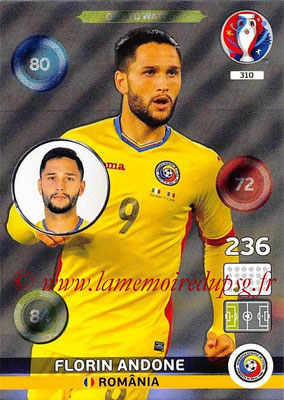 Panini Euro 2016 Cards - N° 310 - Florin ANDONE (Roumanie) (One To Watch)
