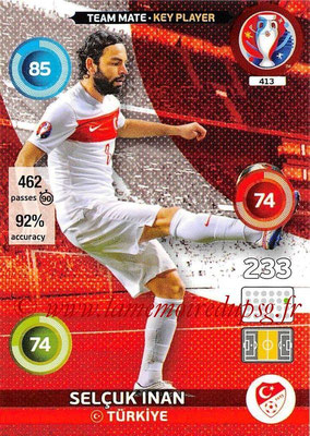 Panini Euro 2016 Cards - N° 413 - Selcuk INAN (Turquie) (Key Player)