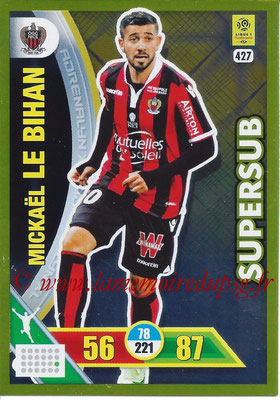 2017-18 - Panini Adrenalyn XL Ligue 1 - N° 427 - Mickaël LE BIHAN (Nice) (Supersub)