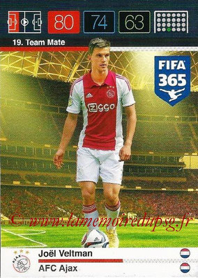 2015-16 - Panini Adrenalyn XL FIFA 365 - N° 019 - Joël VELTMAN (AFC Ajax) (Team Mate)