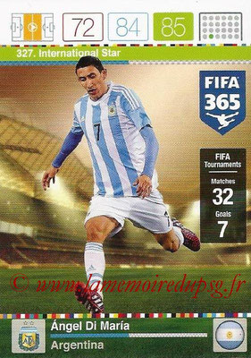 2015-16 - Panini Adrenalyn XL FIFA 365 - N° 327 - Angel DI MARIA (Argentine) (International Star)