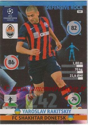 2014-15 - Adrenalyn XL champions League N° 305 - Yaroslav RAKITSKIY (FC Shakhtar Donetsk) (Defensive Rock)